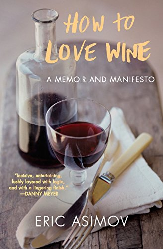 How to Love Wine: A Memoir and ()