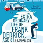 The Extra Ordinary Life of Frank Derrick, Age 81 | J. B. Morrison