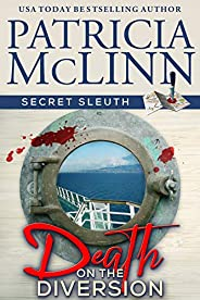 Death on the Diversion (Secret Sleuth Book 1)