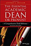 The Essential Academic Dean or Provost: A Comprehensive Desk Reference (Jossey-Bass Resources for Department Chairs)