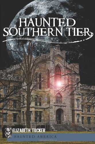 Haunted Southern Tier (Haunted America)