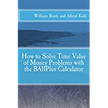 How to Solve Time Value of Money Problems with the BAIIPlus Calculator