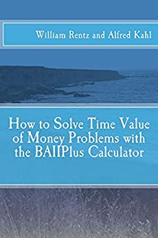 """""PDF"""" How To Solve Time Value Of Money Problems With The BAIIPlus Calculator. manual leading Uvijet utilizar Capacity edificio MARCA Foreign"