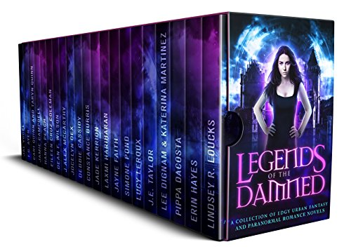 Legends of the Damned: A Collection of Edgy Urban Fantasy and Paranormal Romance Novels by [Louckes, Lindsey R., Hayes, Erin, DaCosta, Pippa, Dignam, Lee, Martinez, Katerina, Taylor, J.E., Leroux, Lucy, Pond, Simone, Faith, Jayne, Hariharan, Laxmi]