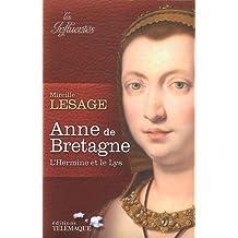 ANNE DE BRETAGNE : L'HERMINE ET LE LYS