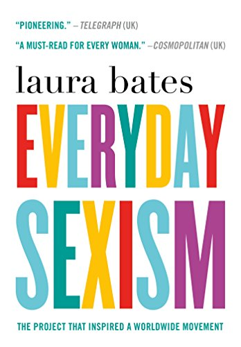 Everyday Sexism: The Project that Inspired a Worldwide Movement