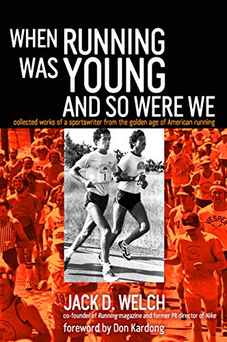 When Running Was Young and So Were We by D & B Publishing