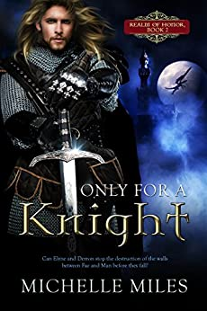 Only for a Knight (Realm of Honor Book 2) by [Miles, Michelle]