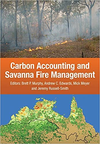 Book Carbon Accounting and Savanna Fire Management by Brett. Murphy (2015-06-30)