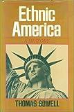 Ethnic America, Thomas Sowell, 0465020747