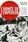 L'armée de l'empereur. Violences et crimes du Japon en guerre, 1937-1945 par Margolin