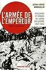 L'armée de l'empereur : Violences et crimes du Japon en guerre 1937-1945 par Margolin