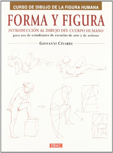 Descargar Libro Forma Y Figura: Introducción Al Dibujo Del Cuerpo Humano Giovanni Civardi