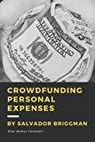 Crowdfunding Personal Expenses: Raise money on GoFundMe, etc. for costs including: emergencies, medical expenses, memorial funds, traveling, weddings, and your education.