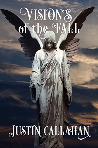Visions of the Fall: A Speculative Thriller (Rory McMullen Book 1) by [Callahan, Justin]