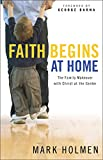 Faith Begins at Home, Mark Holmen, 0764214926