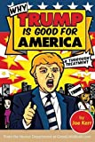 img - for Why Trump Is Good for America book / textbook / text book