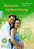 Geburtsvorbereitung: Ein Handbuch für werdende Mütter und Väter