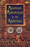 Mughals, Maharajas and the Mahatma, K. R. N. Swamy, 8172232802