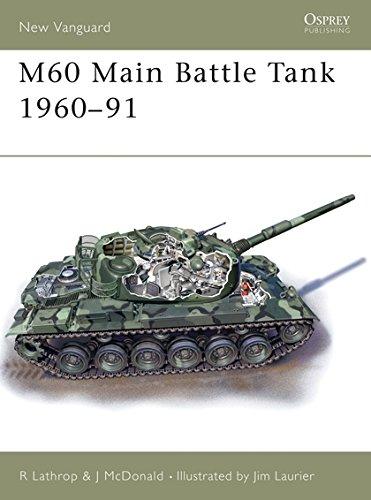 M60 Main Battle Tank 1960-1991 (New Vanguard, 85) ()