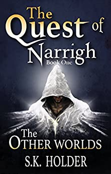 The Quest of Narrigh (The Other Worlds Book 1) by [Holder, S.K.]