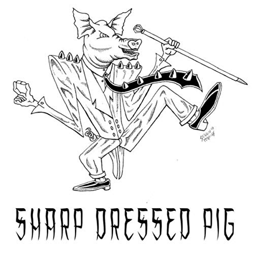Sharp Dressed Pig