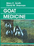 Goat Medicine, Smith, Mary and Sherman, David, 0812114787
