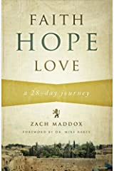 Faith, Hope, Love: A 28-Day Journey by Zach Maddox (2013-02-15) Paperback