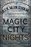 img - for Magic City Nights: Birmingham s Rock  n  Roll Years (Music/Interview) book / textbook / text book