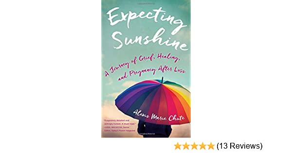 Expecting Sunshine: A Journey of Grief, Healing, and Pregnancy after