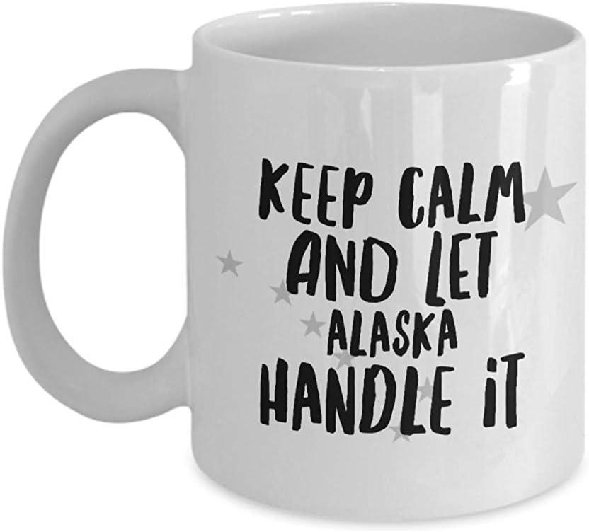Tazas de café para cualquier recuerdo de ALASKA LOS EEUU 'MANTENGA LA CALMA Y DEJE A ALASKA MANEJARLO'