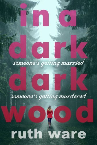 In a Dark, Dark Wood by Ruth Ware (2015-07-30)