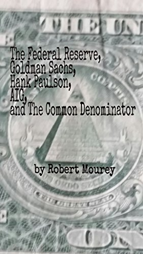 the-federal-reserve-goldman-sachs-hank-paulson-aig-and-the-common-denominator
