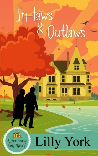 In-laws & Outlaws (A Door County Cozy Mystery Book 1) (Door County Cozy Myteries) (Volume 1)