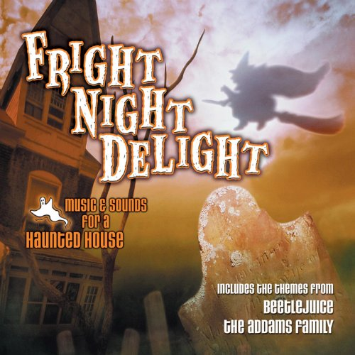 Halloween Fright Night Delight: Music & Sounds for a Haunted House -