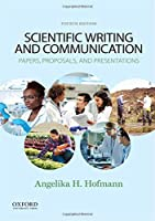Scientific Writing and Communication: Papers, Proposals, and Presentations