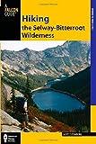 Hiking the Selway-Bitterroot Wilderness (Regional Hiking Series)