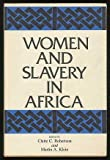 Women and Slavery in Africa, , 029909460X