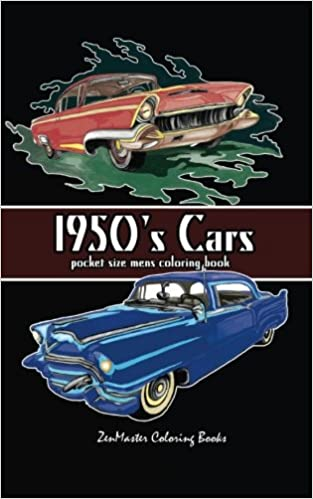 Amazon Pocket Size Mens Coloring Book 1950s Cars For Adults Travel Books Volume 11 9781548518530 ZenMaster