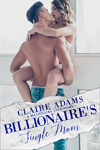 Billionaire's Single Mom (A Billionaire Romance) cover