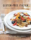 img - for Gluten-Free Italian: Over 150 Irresistible Recipes without Wheat--from Crostini to Tiramisu book / textbook / text book