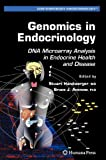 Genomics in Endocrinology : DNA Microarray Analysis in Endocrine Health and Disease, , 1588296512