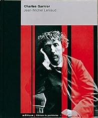 Charles Garnier par Jean-Michel Leniaud