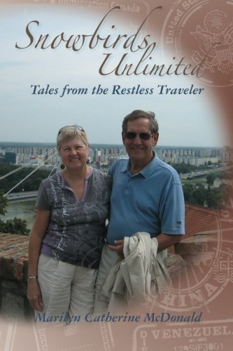 Snowbirds Unlimited: Tale From the Restless Traveler