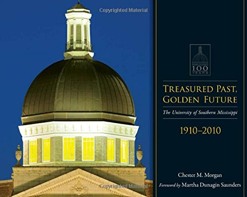 Download Treasured Past, Golden Future: The Centennial History of the University of Southern Mississippi ebook