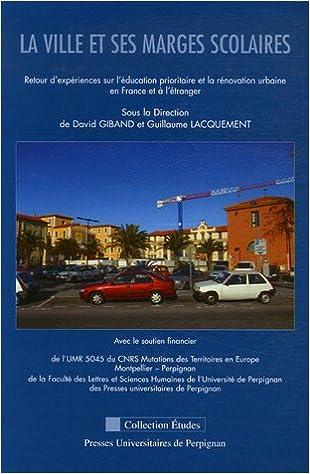 Livres La ville et ses marges scolaires : Retour d'expériences sur l'éducation prioritaire et la rénovation urbaine en France et à l'étranger pdf, epub