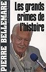 Les grands crimes de l'histoire par Bellemare