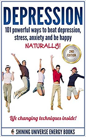 Depression: 101 Powerful Ways To Beat Depression, Stress ...