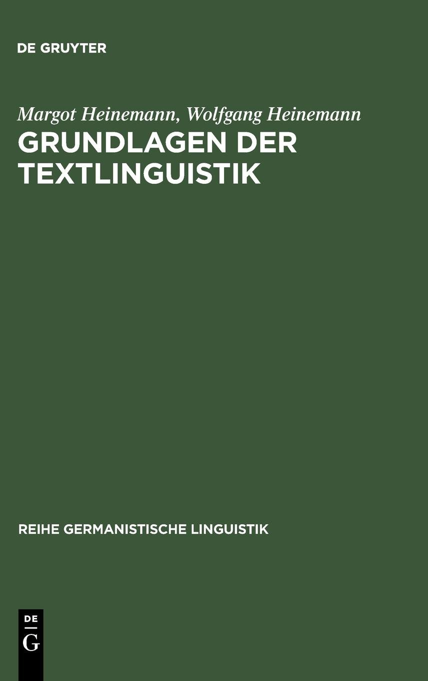 Grundlagen der Textlinguistik: Interaktion - Text - Diskurs (Reihe Germanistische Linguistik, Band 230)