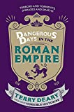 """Dangerous Days in the Roman Empire"" av Terry Deary"
